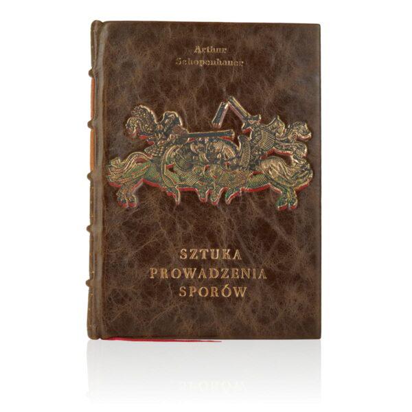 Książka artystyczna autorstwa Schopenhauera Arthura, Sztuka prowadzenia sporów