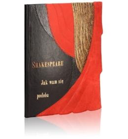 Edycja kolekcjonerska książki Shakespeare'a Williama, Jak wam się podoba (unikat)